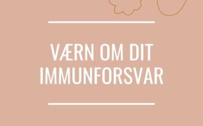 Værn om dit immunforsvar